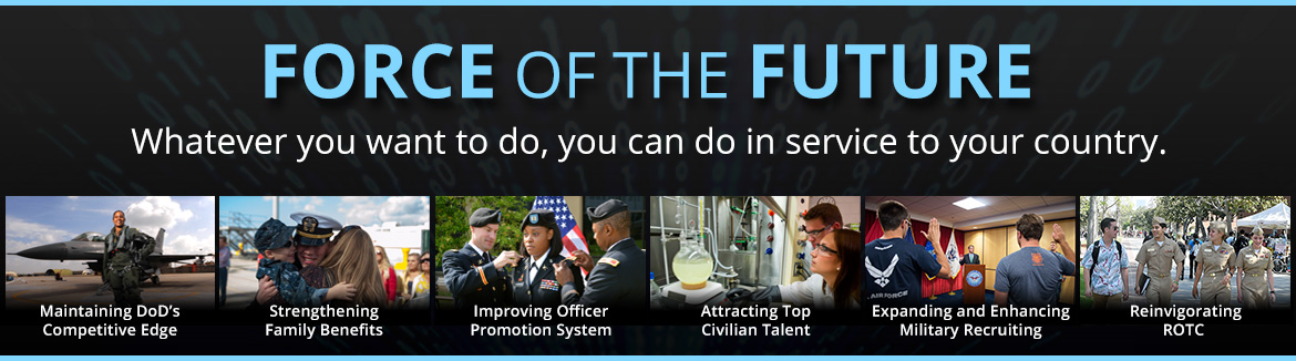 Force of the Future. Whatever you want to do, you can do in service to your country.