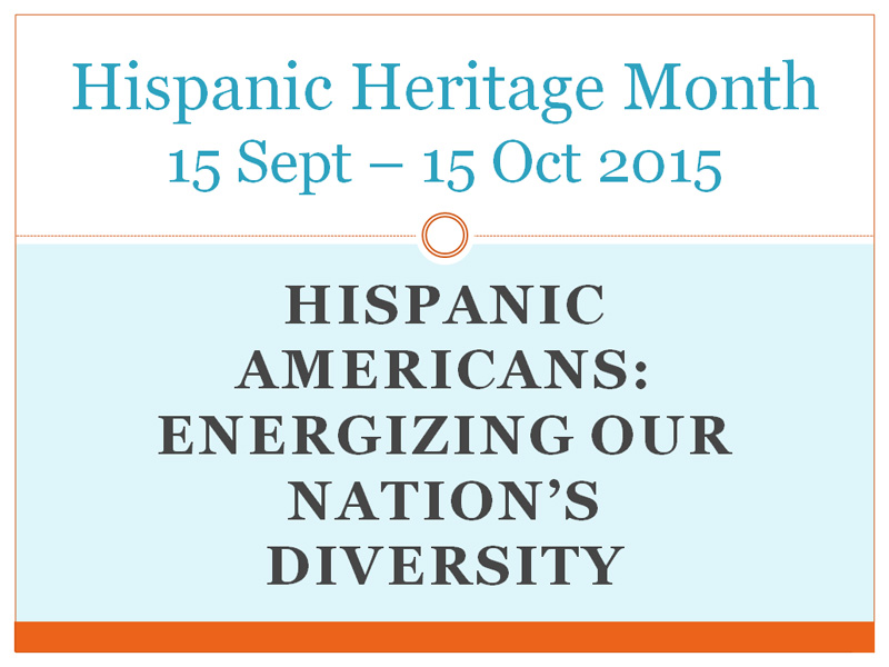 Hispanic Heritage Month 2015 Powerpoint Presentation