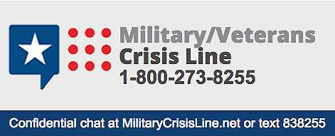 Military/Veterans Crisis Line: 1-800-273-8255. Confidential chat at MilitaryCrisisLine.net or text 838255